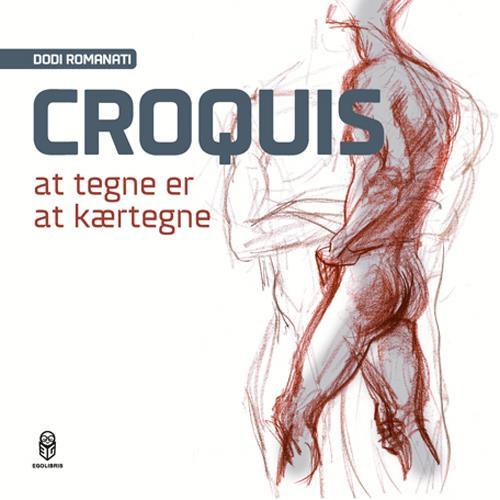 Croquis - at tegne er at kærtegne af Dodi Romanati